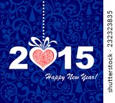 2015 happy new year greeting... | Shutterstock .eps vector #232323835