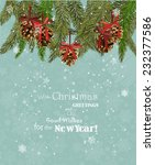 christmas card with christmas... | Shutterstock .eps vector #232377586