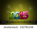 happy new year 2015 celebration ... | Shutterstock . vector #232781248