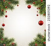 winter background with spruce... | Shutterstock .eps vector #232805392