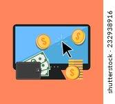 making money online concept.... | Shutterstock .eps vector #232938916