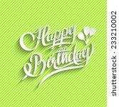happy birthday hand lettering... | Shutterstock .eps vector #233210002