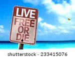 Small photo of Live Free Or Die sign with a beach on background