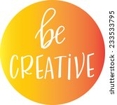 be  creative | Shutterstock .eps vector #233533795