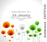 happy indian republic day... | Shutterstock .eps vector #233757142