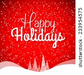 happy holidays vector... | Shutterstock .eps vector #233954575