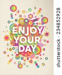 enjoy your day colorful... | Shutterstock .eps vector #234852928