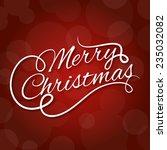 merry christmas lettering | Shutterstock .eps vector #235032082
