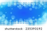 abstract dots blue background | Shutterstock .eps vector #235393192