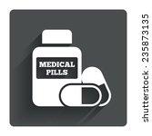 medical pills bottle sign icon. ...