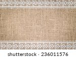 burlap texture with white lace... | Shutterstock . vector #236011576