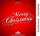 merry christmas lettering... | Shutterstock .eps vector #236136466