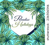 paradise holidays. beautiful... | Shutterstock .eps vector #236506546