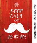 keep calm and... white santa's... | Shutterstock .eps vector #236527792
