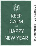 keep calm and happy new year | Shutterstock .eps vector #237235126
