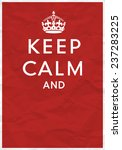 keep calm poster with crown  | Shutterstock .eps vector #237283225