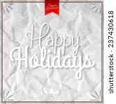 happy holidays vector... | Shutterstock .eps vector #237430618