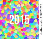 happy 2015 new year with... | Shutterstock .eps vector #238023712