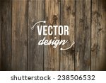 vector old grunge wood... | Shutterstock .eps vector #238506532