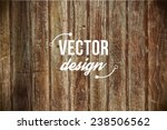 vector old grunge wood... | Shutterstock .eps vector #238506562