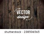 vector wood texture. background ... | Shutterstock .eps vector #238506565