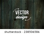 vector old grunge wood... | Shutterstock .eps vector #238506586