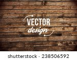 vector wood texture. background ... | Shutterstock .eps vector #238506592