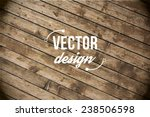 vector wood texture. background ... | Shutterstock .eps vector #238506598