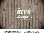 vector wood texture. background ... | Shutterstock .eps vector #238506622