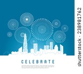cityscape with celebration... | Shutterstock .eps vector #238981762
