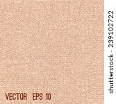 brown fabric texture for... | Shutterstock .eps vector #239102722