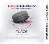 ice hockey background with puck ... | Shutterstock .eps vector #239315188