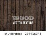 vector old grunge wood... | Shutterstock .eps vector #239416345