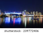 Stock photo vancouver city skyline and bc place stadium at night vancouver british columbia canada 239772406