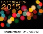 happy new year 2015 sparkle...   Shutterstock . vector #240731842