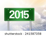 2015 green road sign  business... | Shutterstock . vector #241587358