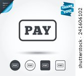 pay sign icon. shopping button. ...