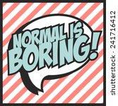 normal is boring  illustration...   Shutterstock .eps vector #241716412