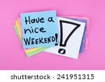 have a nice weekend note   Shutterstock . vector #241951315