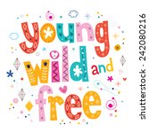 young wild and free typography... | Shutterstock .eps vector #242080216