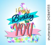 colorful happy birthday... | Shutterstock .eps vector #242869555