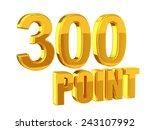 loyalty program  300 points | Shutterstock . vector #243107992