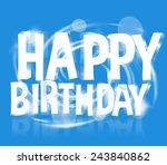 happy birthday | Shutterstock . vector #243840862