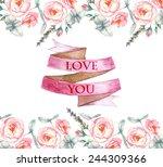 hand drawn watercolor romantic... | Shutterstock .eps vector #244309366