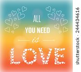 all you need is love. heart... | Shutterstock .eps vector #244434616