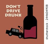 don't drive drunk  vector... | Shutterstock .eps vector #244604908