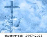 christian cross and lily flower ... | Shutterstock . vector #244742026