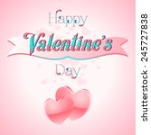happy valentines day lettering... | Shutterstock .eps vector #245727838