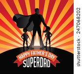 happy fathers day superdad... | Shutterstock .eps vector #247068202