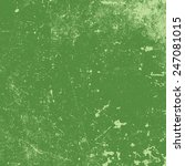 distress green texture for your ... | Shutterstock . vector #247081015